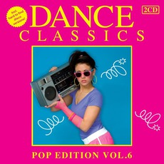 Dance Classics: Pop Edition, Volume 6 mp3 Compilation by Various Artists