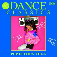 Dance Classics: Pop Edition, Volume 5 mp3 Compilation by Various Artists