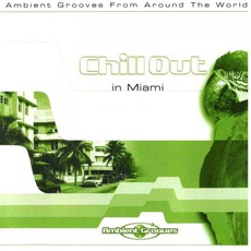 Chill Out in Miami by Various Artists