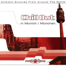 Chill Out in Munchen mp3 Compilation by Various Artists