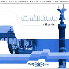 Chill Out in Berlin mp3 Compilation by Various Artists