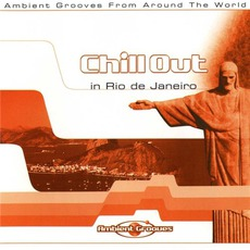 Chill Out in Rio De Janeiro mp3 Compilation by Various Artists