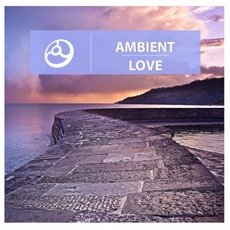 Ambient Love by Various Artists