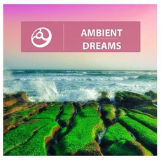 Ambient Dreams mp3 Compilation by Various Artists