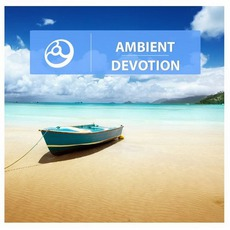 Ambient Devotion mp3 Compilation by Various Artists