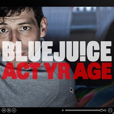 Act Yr Age by Bluejuice