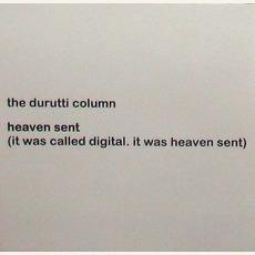 Heaven Sent (It Was Called Digital. It Was Heaven Sent) mp3 Album by The Durutti Column