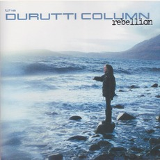 Rebellion mp3 Album by The Durutti Column