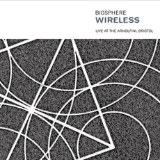 Wireless: Live At The Arnolfini, Bristol mp3 Live by Biosphere
