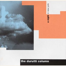 A Night In New York (Remastered) mp3 Live by The Durutti Column