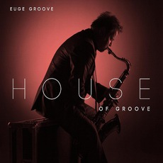 House Of Groove mp3 Album by Euge Groove