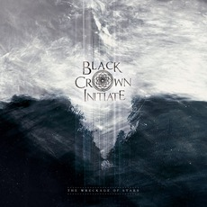 The Wreckage Of Stars by Black Crown Initiate