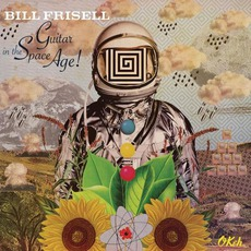 Guitar In The Space Age mp3 Album by Bill Frisell