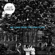 We Come From The Same Place mp3 Album by Allo Darlin'