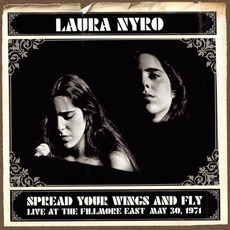 Spread Your Wings And Fly: Live At The Fillmore East May 30, 1971 (Remastered)