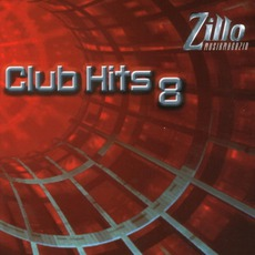 Zillo Club Hits 8 by Various Artists