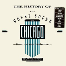 The History Of The House Sound Of Chicago mp3 Compilation by Various Artists