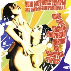 Does The Cosmic Shepherd Dream Of Electric Tapirs? mp3 Album by Acid Mothers Temple & The Melting Paraiso U.F.O.