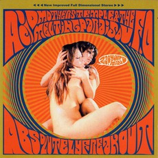 Absolutely Freak Out (Zap Your Mind!!) mp3 Album by Acid Mothers Temple & The Melting Paraiso U.F.O.