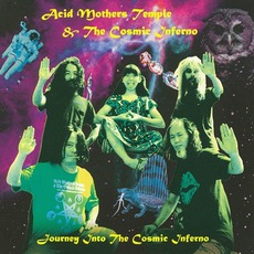 Journey Into The Cosmic Inferno mp3 Album by Acid Mothers Temple & The Cosmic Inferno