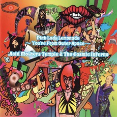 Pink Lady Lemonade ~ You'Re From Outer Space ~ mp3 Album by Acid Mothers Temple & The Cosmic Inferno