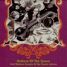 Anthem Of The Space mp3 Album by Acid Mothers Temple & The Cosmic Inferno