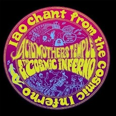 IAO Chant From The Cosmic Inferno mp3 Album by Acid Mothers Temple & The Cosmic Inferno