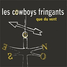 Que Du Vent mp3 Album by Les Cowboys Fringants