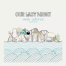 Oak Island Acoustic mp3 Album by Our Last Night