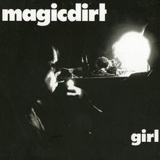 Girl mp3 Album by Magic Dirt