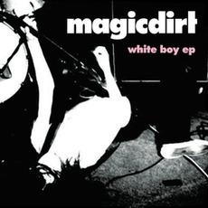 White Boy EP mp3 Album by Magic Dirt