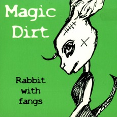Rabbit With Fangs mp3 Album by Magic Dirt