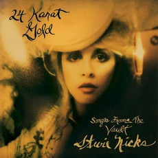 24 Karat Gold: Songs From The Vault (Deluxe Edition) mp3 Album by Stevie Nicks