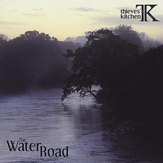 The Water Road mp3 Album by Thieves' Kitchen