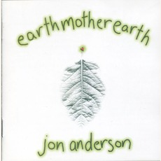 Earthmotherearth mp3 Album by Jon Anderson