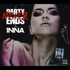 Party Never Ends (Romanian Deluxe Edition) mp3 Album by INNA