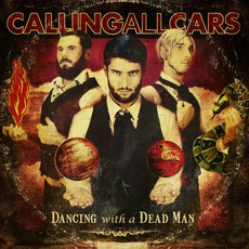 Dancing With A Dead Man mp3 Album by Calling All Cars