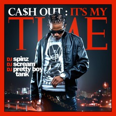 It's My Time by Ca$h Out