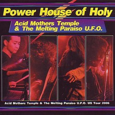 Power House Of Holy mp3 Live by Acid Mothers Temple & The Melting Paraiso U.F.O.
