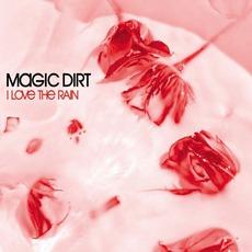 I Love The Rain mp3 Single by Magic Dirt