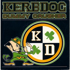 "Dummy Crusher (7"" VInyl) mp3 Single by Kerbdog"