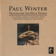 Prayer For The Wild Things mp3 Album by Paul Winter