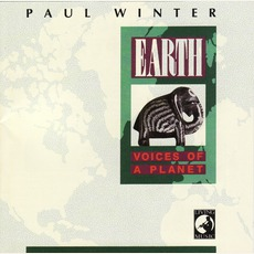 Earth: Voices Of A Planet mp3 Album by Paul Winter