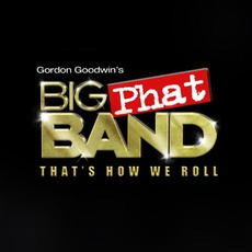 That's How We Roll mp3 Album by Gordon Goodwin's Big Phat Band
