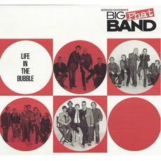 Life In The Bubble mp3 Album by Gordon Goodwin's Big Phat Band