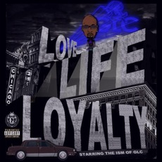 Love, Life & Loyalty mp3 Album by GLC