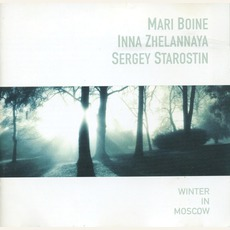 Winter In Moscow mp3 Album by Mari Boine, Inna Zhelannaya And Sergey Starostin