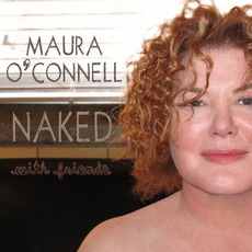 Naked With Friends mp3 Album by Maura O'Connell