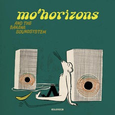 And The Banana Soundsystem mp3 Album by Mo' Horizons