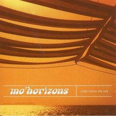 Come Touch The Sun mp3 Album by Mo' Horizons